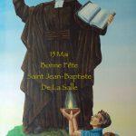 15 Mai: Saint Jean-Baptiste de La Salle  Patron de tous les éducateurs.